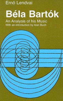 Bela Bartok: An Analysis of His Music