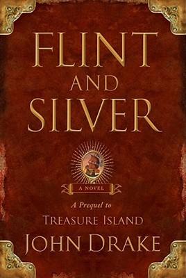 Flint and Silver: A Prequel to Treasure Island