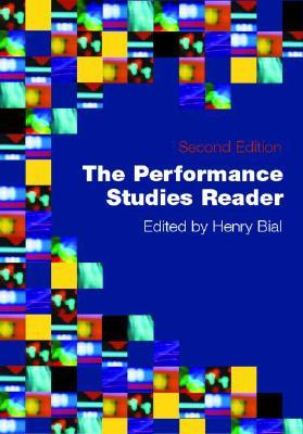 The Performance Studies Reader by Henry Bial