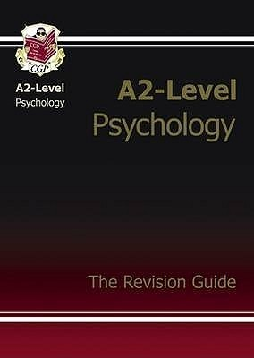Psychology: A2-Level: The Revision Guide