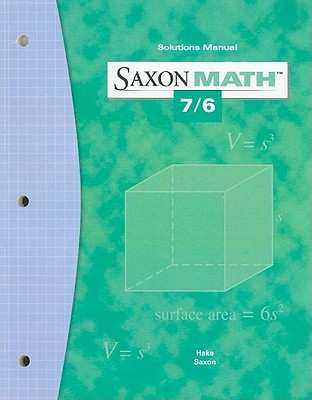 Saxon 7/6 math text book and solutions manual.