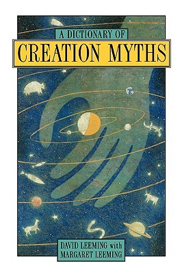A Dictionary of Creation Myths by David A. Leeming