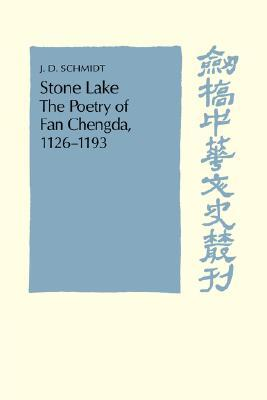 Stone Lake: The Poetry of Fan Chengda 1126-1193