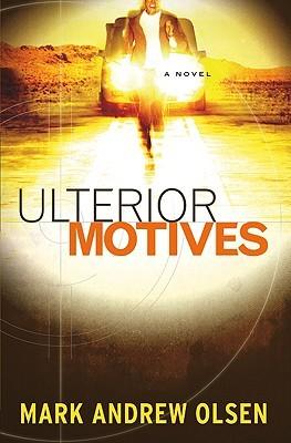 Ulterior Motives by Mark Andrew Olsen