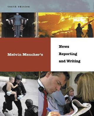 Melvin Mencher's News Reporting and Writing with Brush-Up CD-ROM and Powerweb [With CDROM]