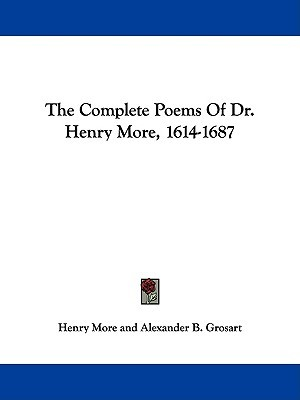 The Complete Poems of Dr. Henry More, 1614-1687
