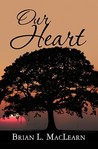 Our Heart by Brian MacLearn