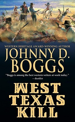 West Texas Kill by Johnny D. Boggs