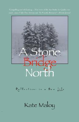 A Stone Bridge North by Kate Maloy