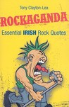 Rockaganda: Essential Irish Rock Quotes