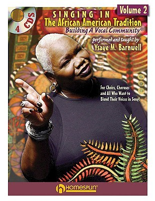 Singing in the African American Tradition, Volume 2: Building a Vocal Community [With 4 CDs]