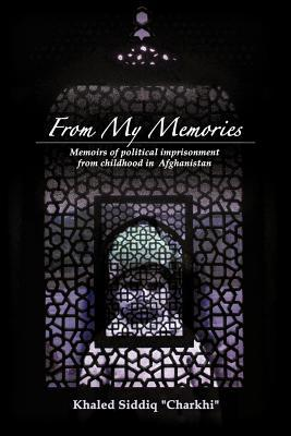 From My Memories: Memoirs of Political Imprisonment from Childhood in Afghanistan