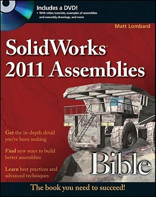 SolidWorks Assemblies and Assembly Drawings Bible by Matt Lombard