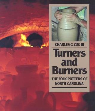 Turners and Burners: The Folk Potters of North Carolina