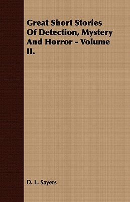 Great Short Stories of Detection, Mystery and Horror - First Series, Volume II