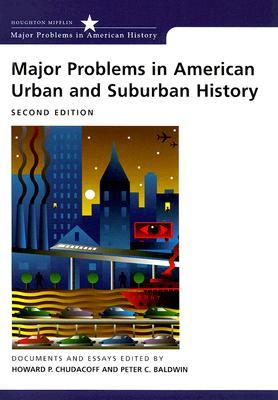 Major Problems in American Urban and Suburban History: Documents and Essays
