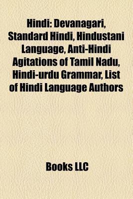 Hindi: Devanagari, Standard Hindi, Hindi-Urdu, Anti-Hindi Agitations of Tamil Nadu, Hindi-Urdu Grammar, Madras Anti-Hindi Agitation of 1965