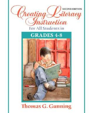 Creating Literacy Instruction For All Students In Grades 4 To 8 By