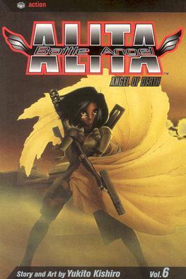 Battle Angel Alita, Volume 06: Angel Of Death (Battle Angel Alita)