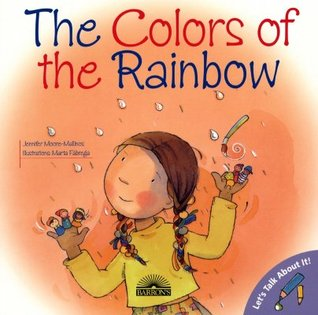 The Colors of the Rainbow by Jennifer Moore-Mallinos