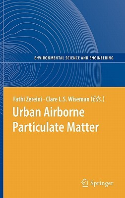 Urban Airborne Particulate Matter: Origin, Chemistry, Fate And Health Impacts
