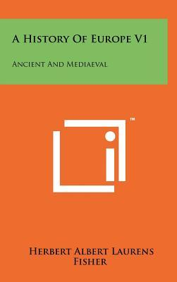 A History of Europe V1: Ancient and Mediaeval