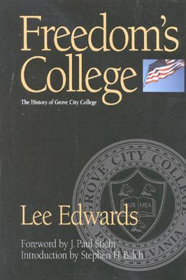 Freedom's College: The History of Grove City College por Lee Edwards 978-0895262776 MOBI TORRENT
