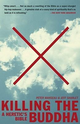 Killing the Buddha by Peter Manseau