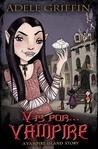 V is for . . . Vampire (Vampire Island, #3)