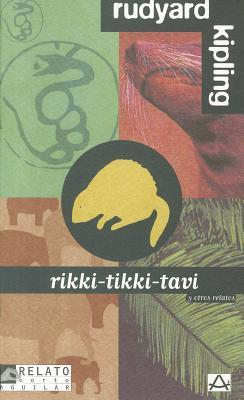 Rikki-Tikki-Tavi y Otros Relatos by Rudyard Kipling