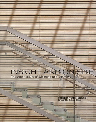 Insight and On Site: The Architecture of Diamond and Schmitt