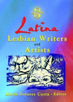 Ebook Latina Lesbian Writers and Artists by Maria Dolores Costa TXT!