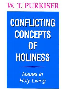 Conflicting Concepts of Holiness: Issues in Holy Living