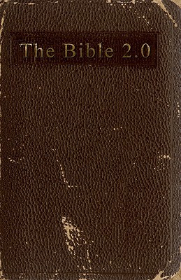 The Bible 2.0