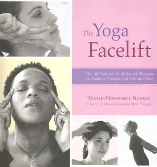 The yoga facelift the all natural do it yourself program for 835861 solutioingenieria Choice Image