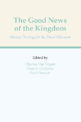 The Good News of the Kingdom: Mission Theology for the Third Millennium PDF Download
