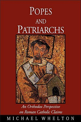 Popes and Patriarchs by Michael Whelton