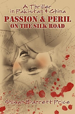 Passion and Peril on the Silk Road