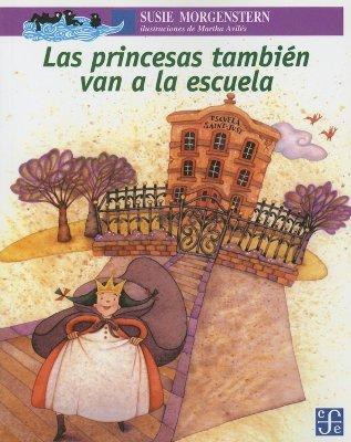 Las Princesas Tambien Van a la Escuela