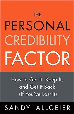 The Personal Credibility Factor by Sandy Allgeier
