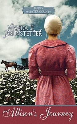 Allison's Journey by Wanda E. Brunstetter