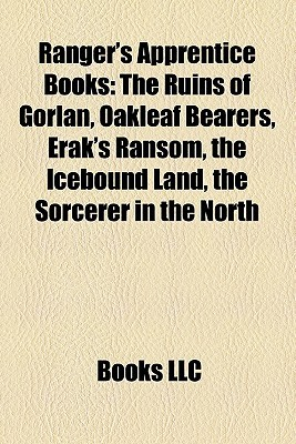 Ranger's Apprentice Books: The Ruins of Gorlan, Oakleaf Bearers, Erak's Ransom, the Icebound Land, the Sorcerer in the North