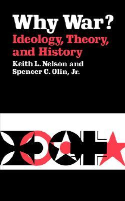 Why War? Ideology, Theory, and History