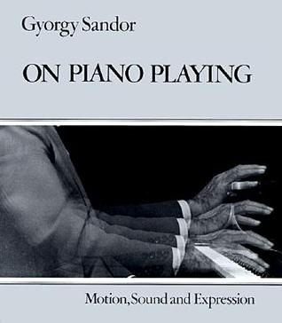 On Piano Playing by Gyorgy Sandor