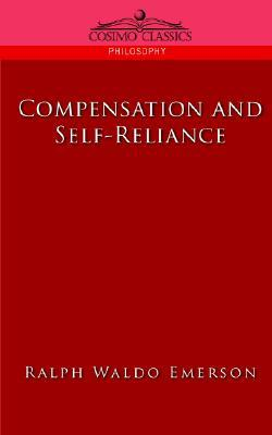 compensation and self reliance by ralph waldo emerson 970814