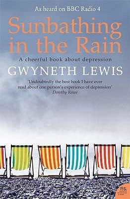 Sunbathing In The Rain by Gwyneth Lewis
