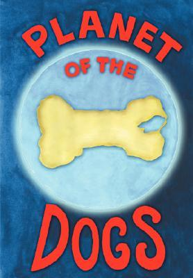 Planet of the Dogs (Planet of the Dogs, #1)