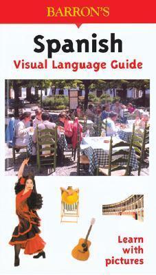 Spanish Visual Language Guide: Visual Language Guide