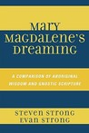 Mary Magdalene's Dreaming: A Comparison of Aboriginal Wisdom and Gnostic Scripture