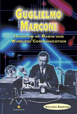 Guglielmo Marconi: Inventor of Radio and Wireless Communication